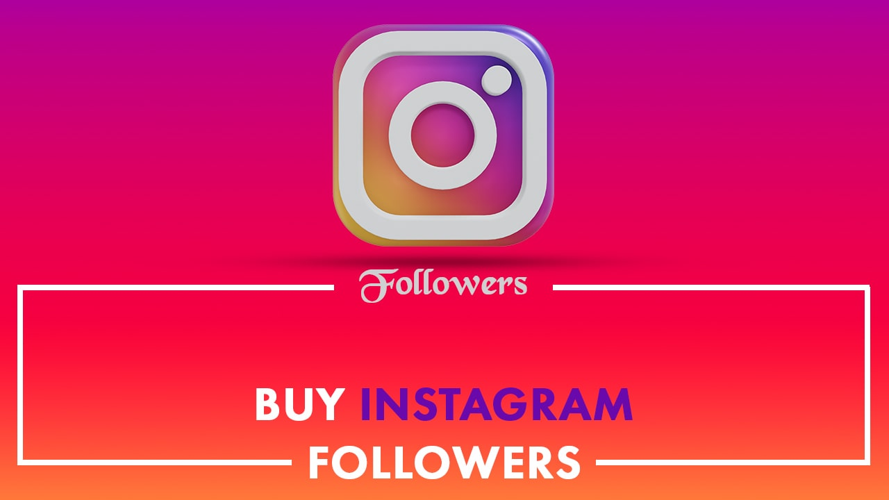 Why You Should Buy Real Instagram Followers